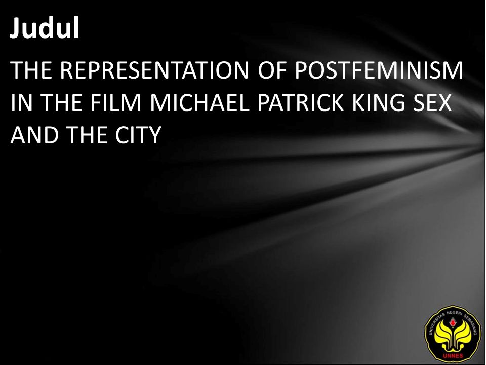 Judul THE REPRESENTATION OF POSTFEMINISM IN THE FILM MICHAEL PATRICK KING SEX AND THE CITY