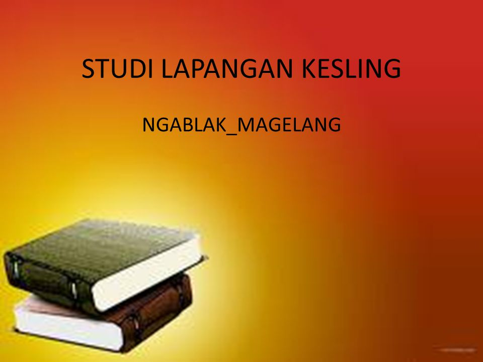 STUDI LAPANGAN KESLING
