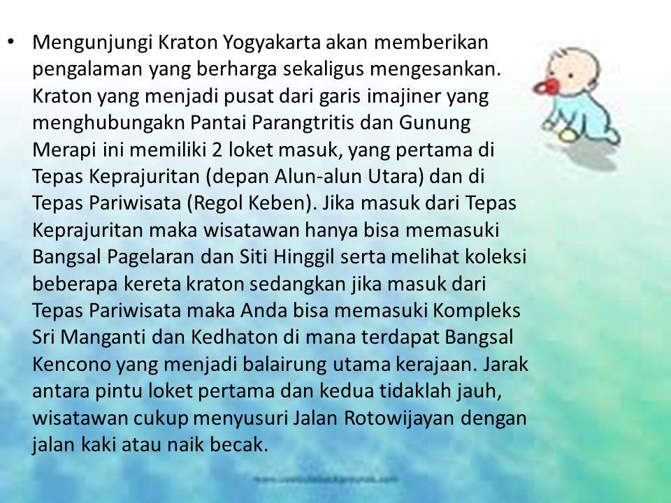 Mengunjungi Kraton Yogyakarta akan memberikan pengalaman yang berharga sekaligus mengesankan.