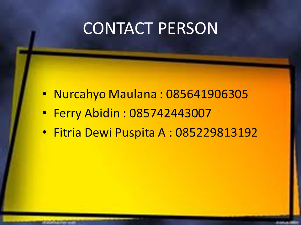 CONTACT PERSON Nurcahyo Maulana : 085641906305