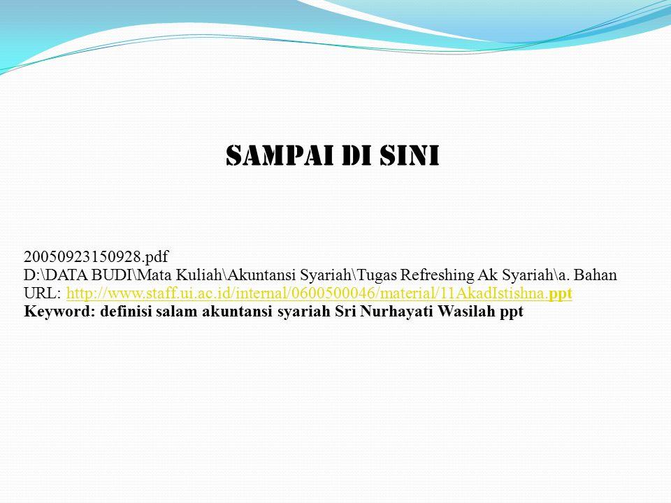 SAMPAI DI SINI 20050923150928.pdf. D:\DATA BUDI\Mata Kuliah\Akuntansi Syariah\Tugas Refreshing Ak Syariah\a. Bahan.