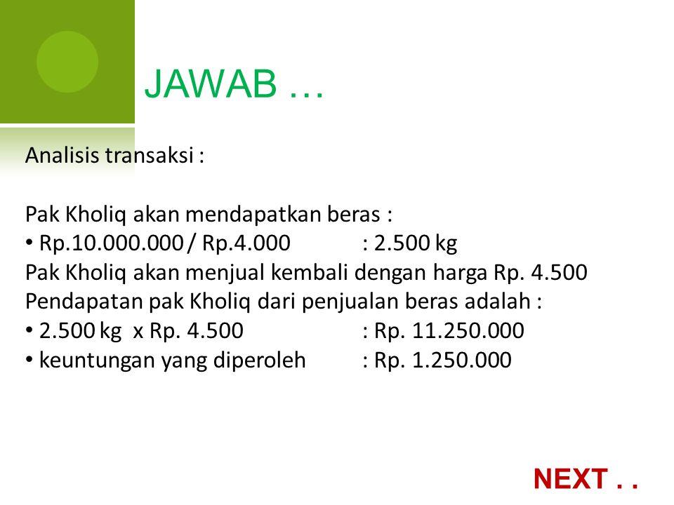 JAWAB … NEXT . . Analisis transaksi :