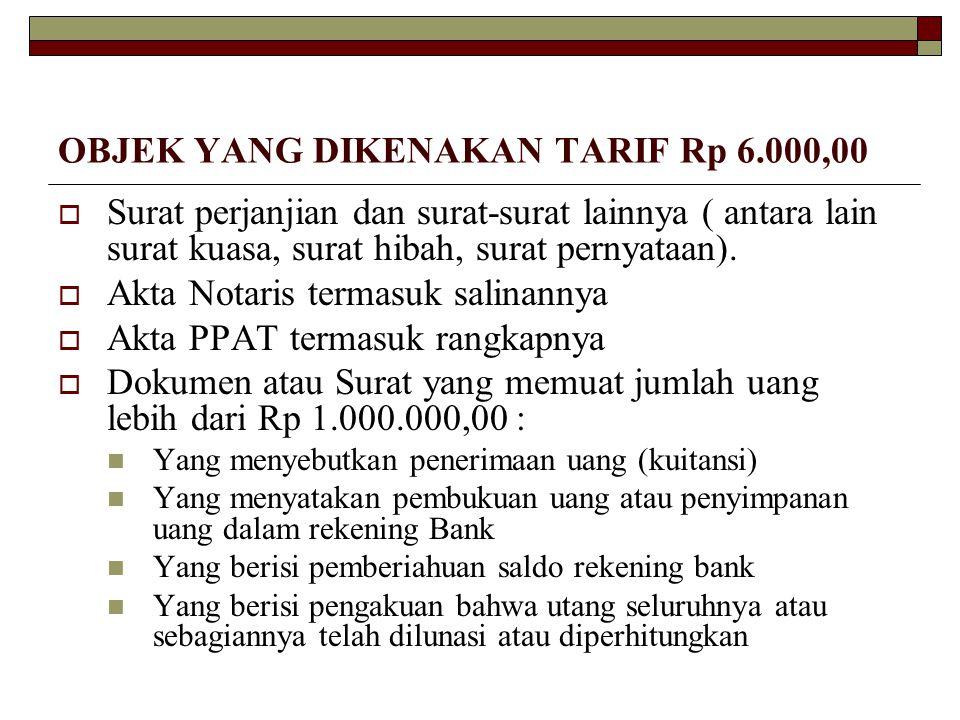 OBJEK YANG DIKENAKAN TARIF Rp 6.000,00
