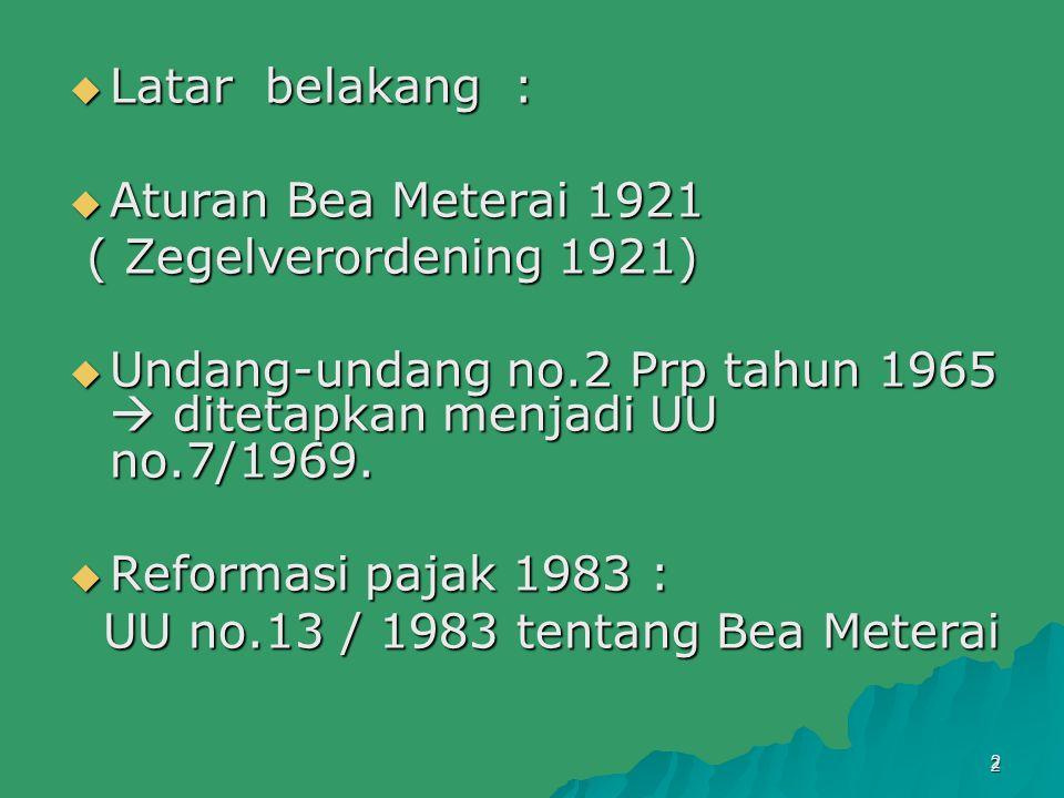 Undang-undang no.2 Prp tahun 1965  ditetapkan menjadi UU no.7/1969.