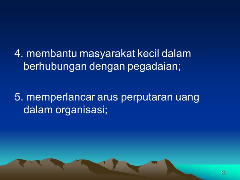 4. membantu masyarakat kecil dalam berhubungan dengan pegadaian;