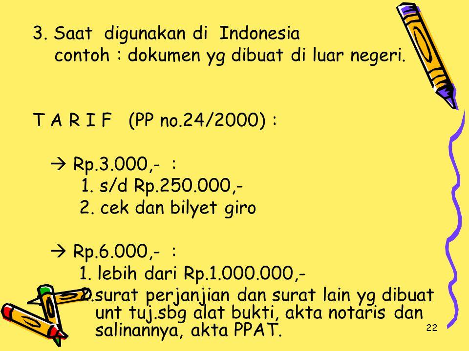 3. Saat digunakan di Indonesia