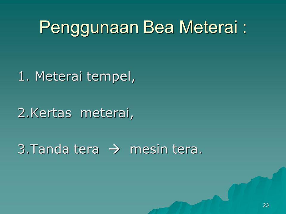 Penggunaan Bea Meterai :