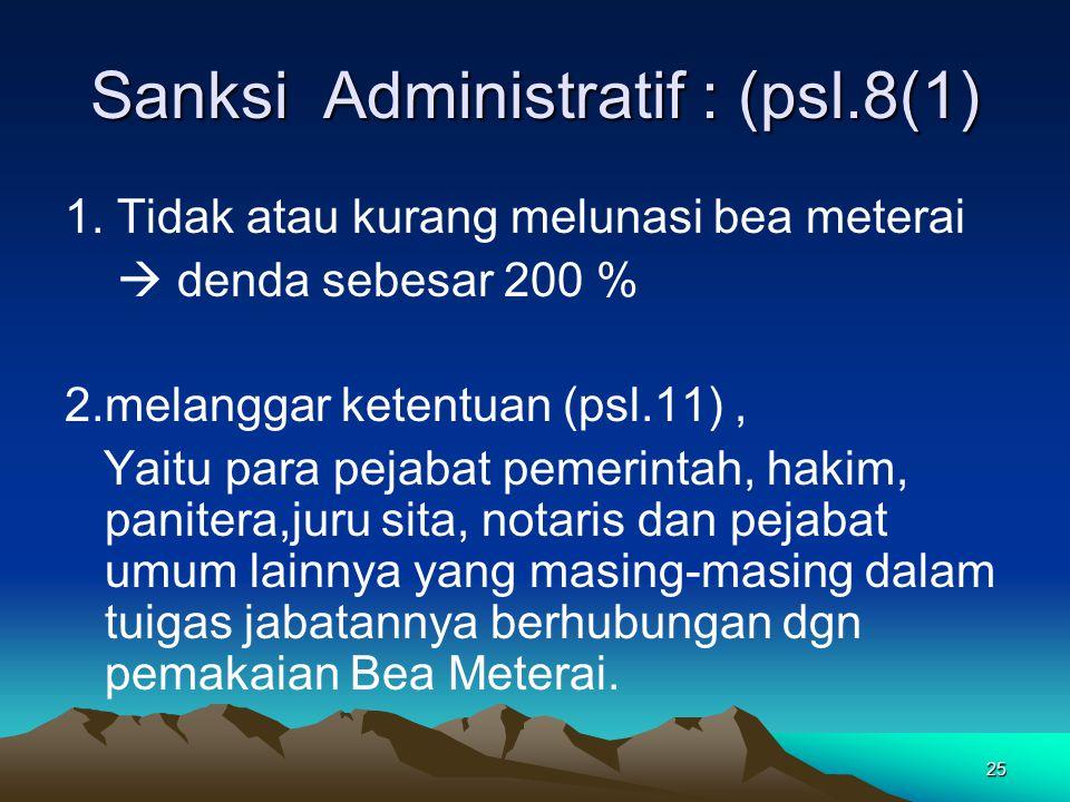 Sanksi Administratif : (psl.8(1)
