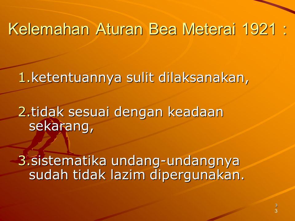 Kelemahan Aturan Bea Meterai 1921 :