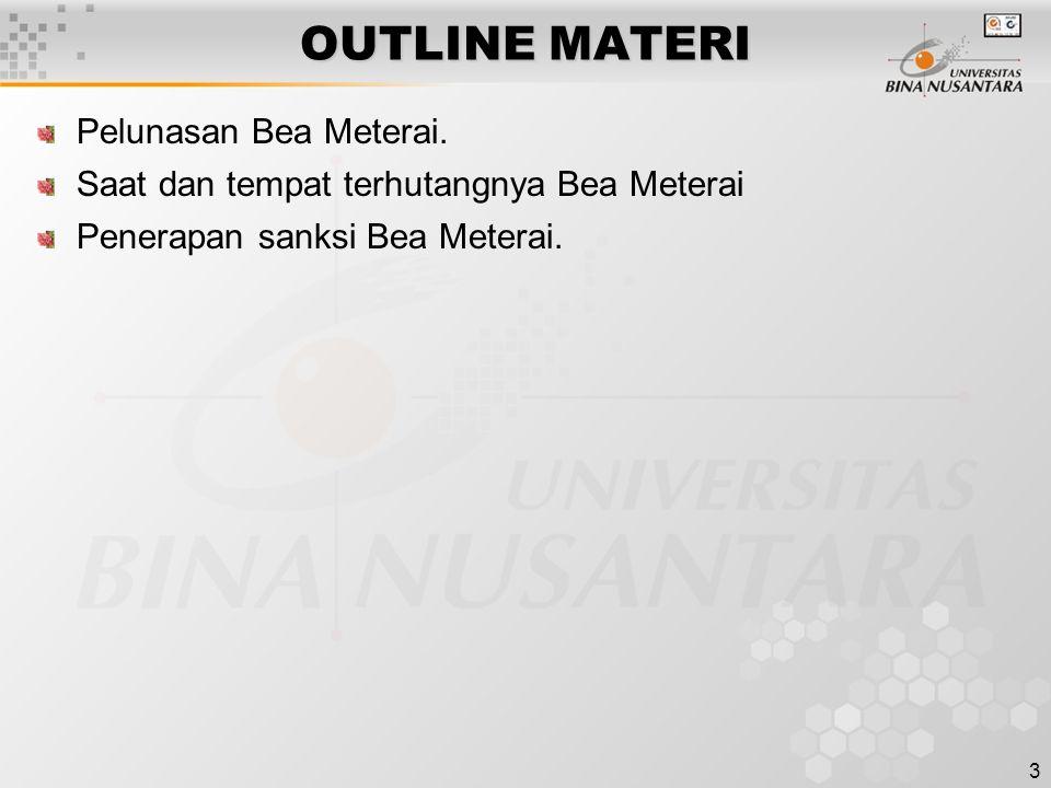 OUTLINE MATERI Pelunasan Bea Meterai.