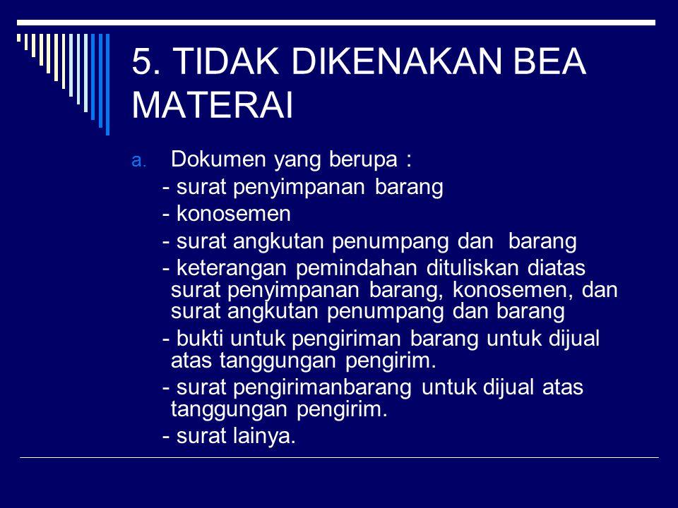 5. TIDAK DIKENAKAN BEA MATERAI