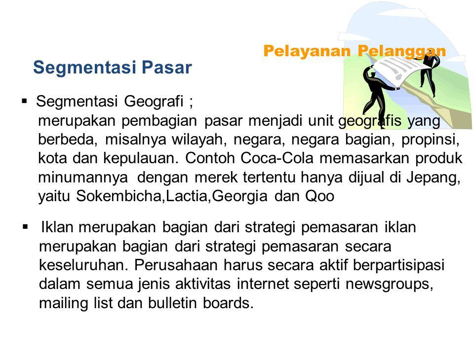 Segmentasi Pasar Pelayanan Pelanggan Segmentasi Geografi ;