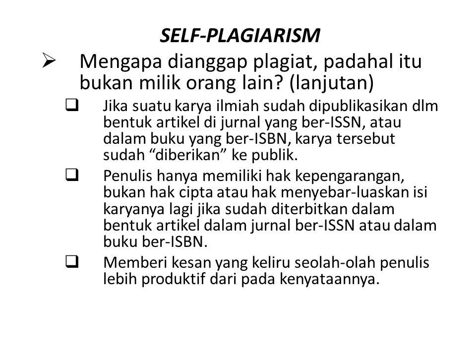 SELF-PLAGIARISM Mengapa dianggap plagiat, padahal itu bukan milik orang lain (lanjutan)