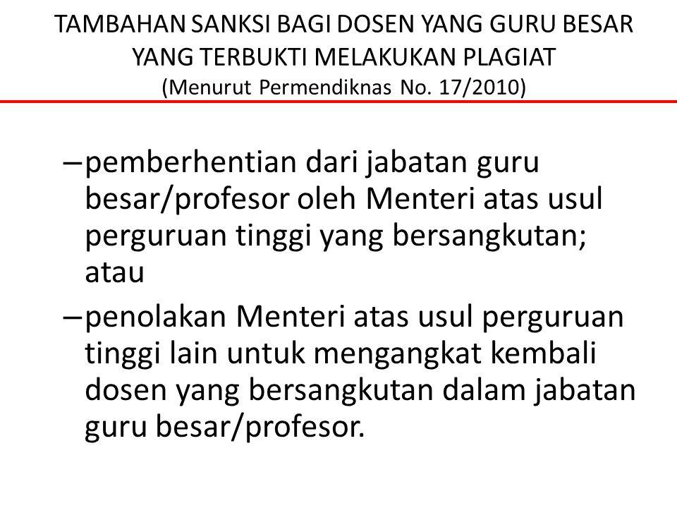 TAMBAHAN SANKSI BAGI DOSEN YANG GURU BESAR YANG TERBUKTI MELAKUKAN PLAGIAT (Menurut Permendiknas No. 17/2010)