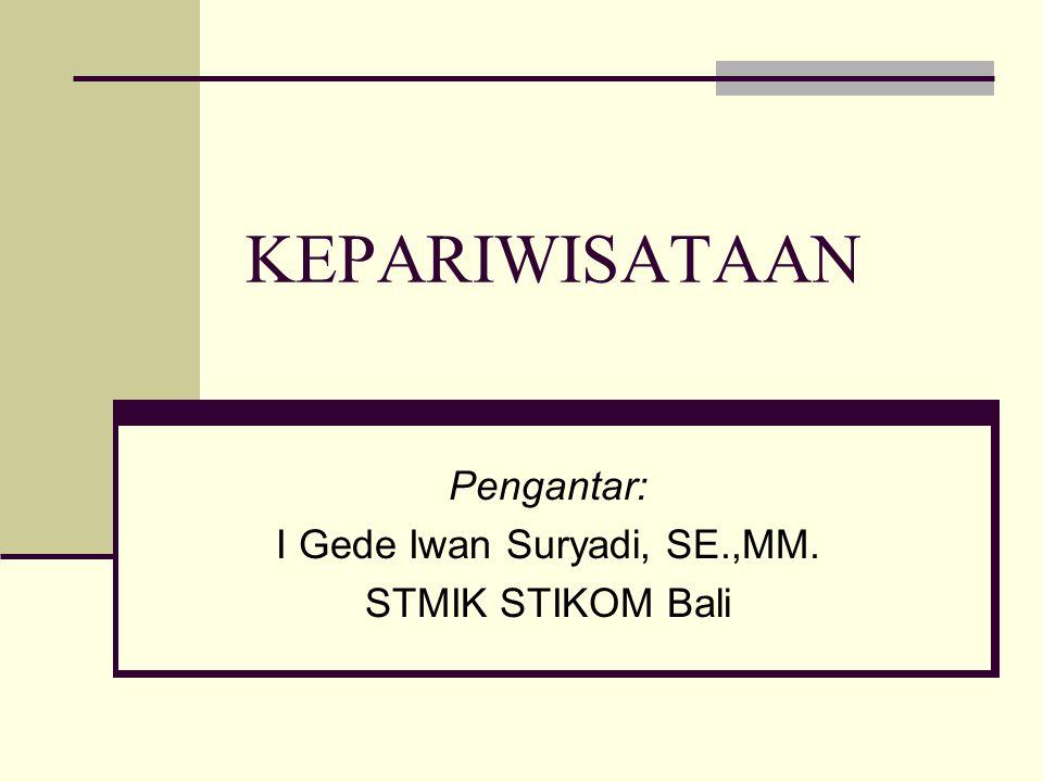 Pengantar: I Gede Iwan Suryadi, SE.,MM. STMIK STIKOM Bali