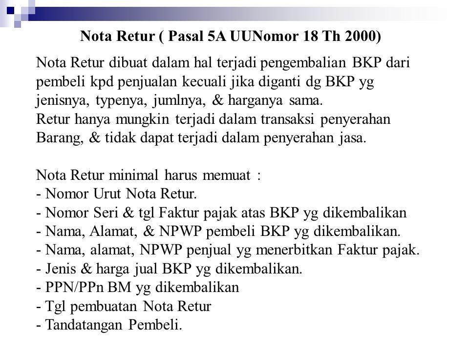 Nota Retur ( Pasal 5A UUNomor 18 Th 2000)