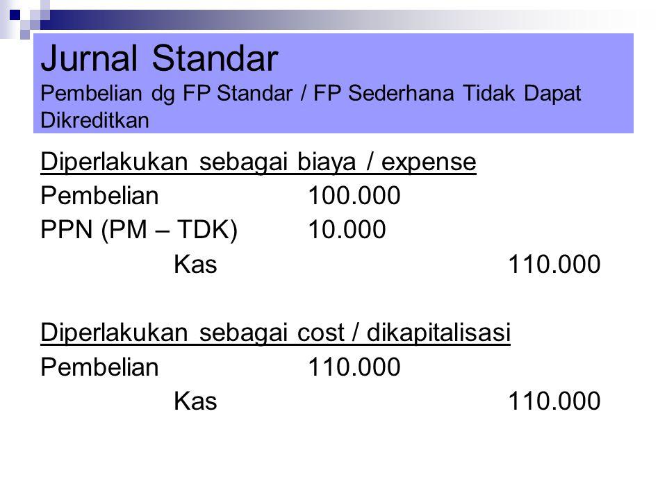 Jurnal Standar Pembelian dg FP Standar / FP Sederhana Tidak Dapat Dikreditkan