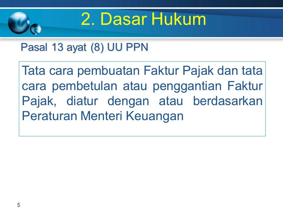 2. Dasar Hukum Pasal 13 ayat (8) UU PPN.