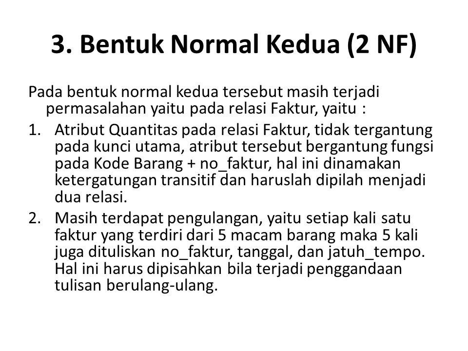 3. Bentuk Normal Kedua (2 NF)