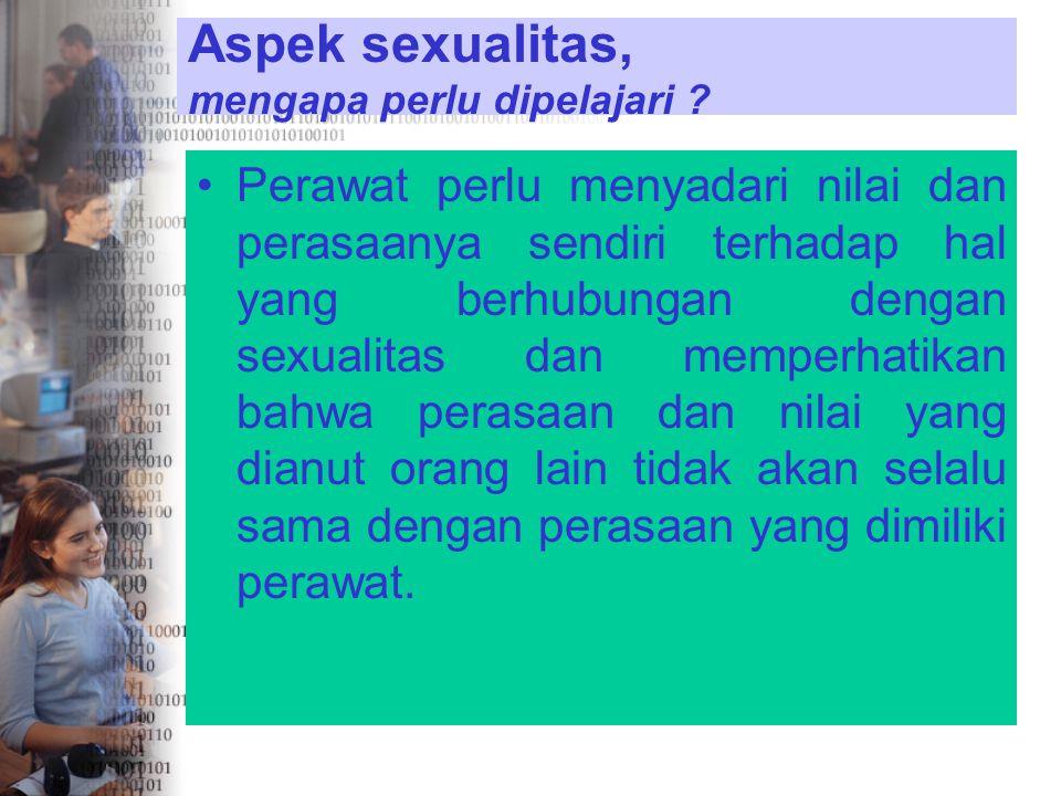 Aspek sexualitas, mengapa perlu dipelajari
