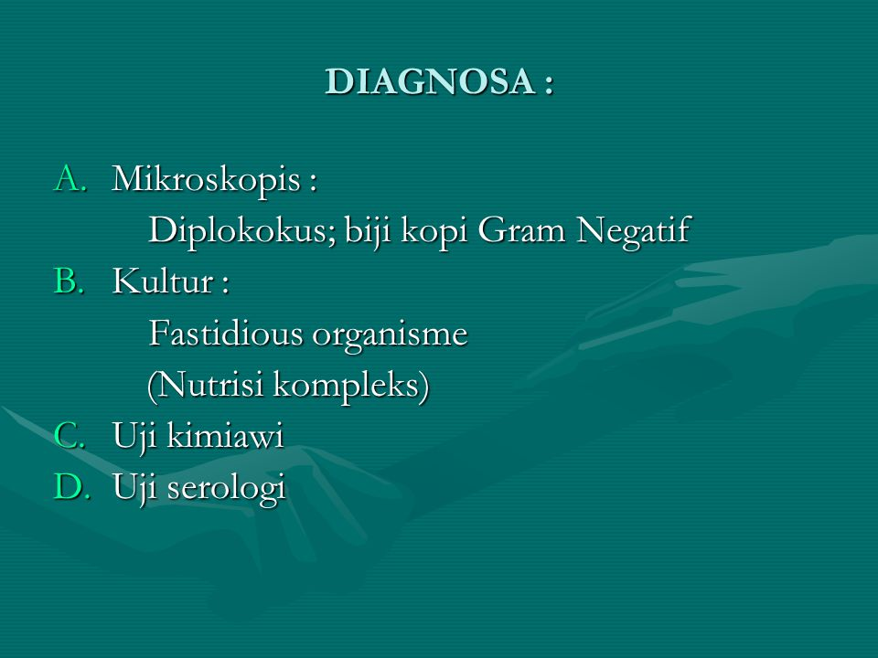 DIAGNOSA : Mikroskopis : Kultur : Fastidious organisme