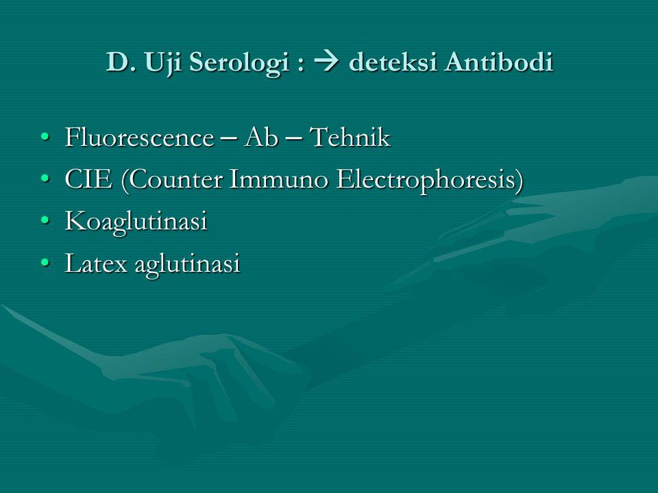 D. Uji Serologi :  deteksi Antibodi