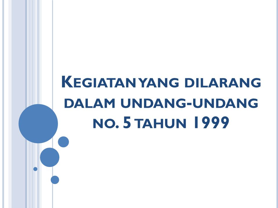 Kegiatan yang dilarang dalam undang-undang no. 5 tahun 1999