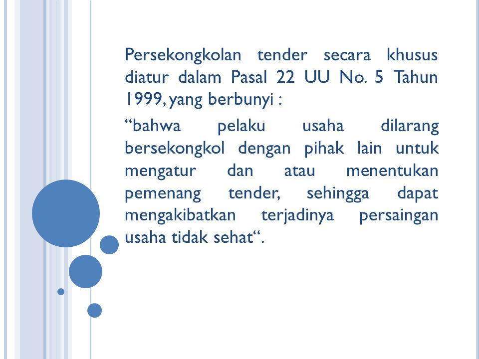 Persekongkolan tender secara khusus diatur dalam Pasal 22 UU No