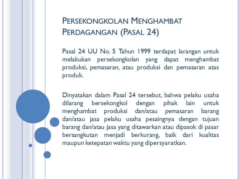 Persekongkolan Menghambat Perdagangan (Pasal 24)