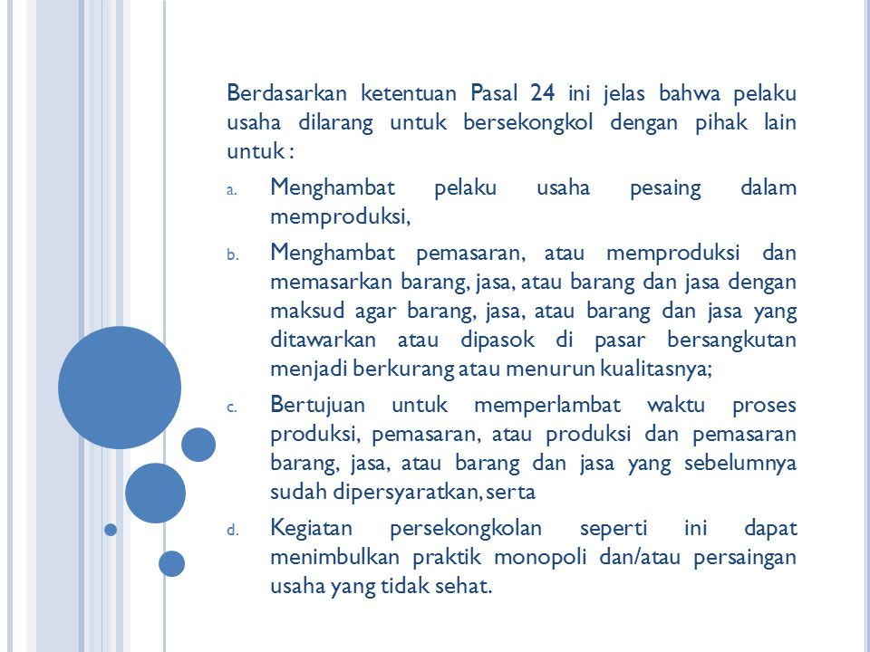 Berdasarkan ketentuan Pasal 24 ini jelas bahwa pelaku usaha dilarang untuk bersekongkol dengan pihak lain untuk :