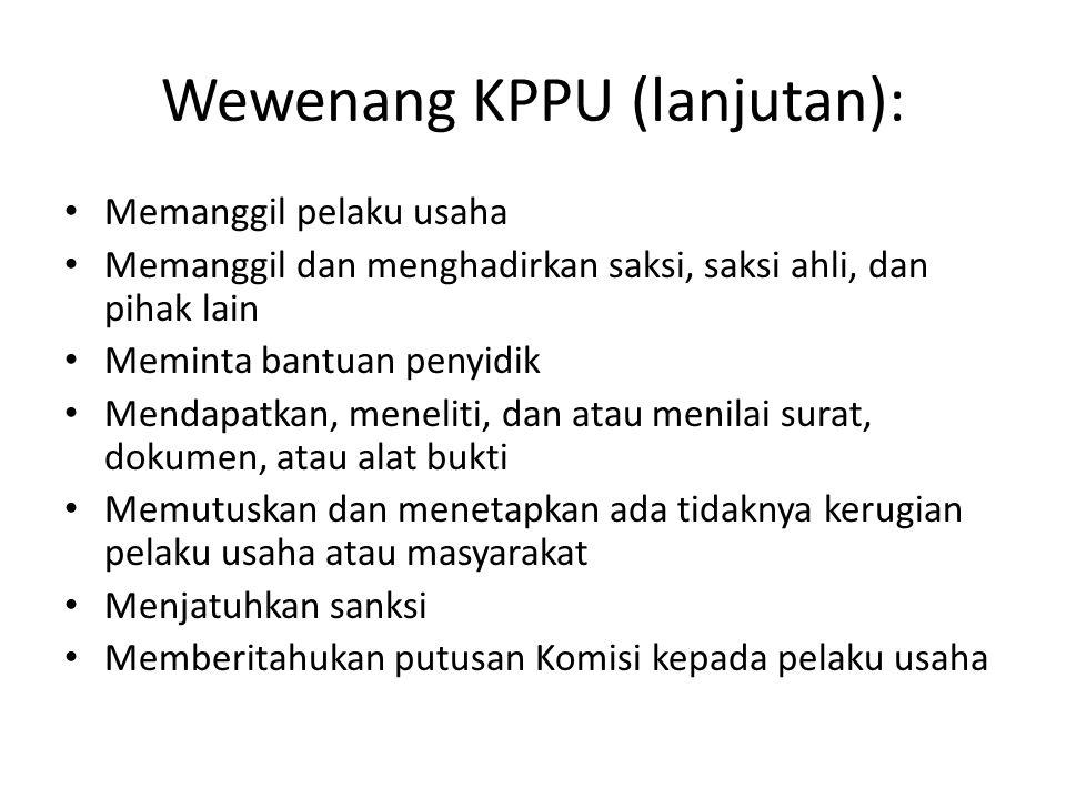 Wewenang KPPU (lanjutan):