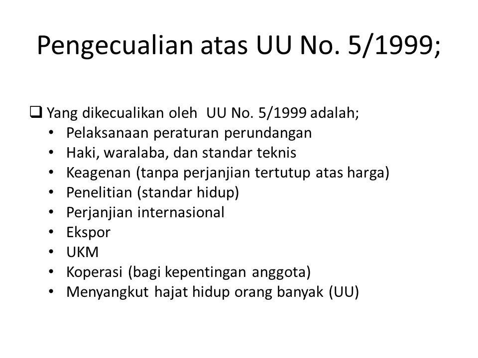 Pengecualian atas UU No. 5/1999;