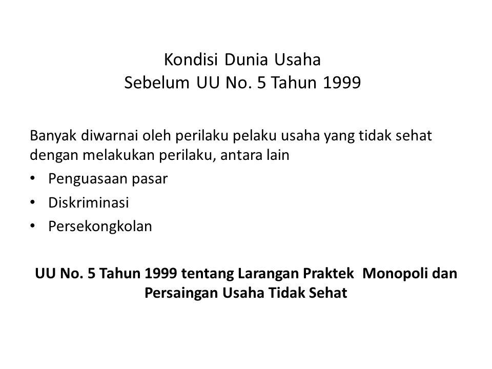 Kondisi Dunia Usaha Sebelum UU No. 5 Tahun 1999
