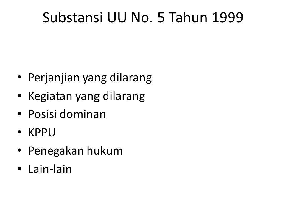 Substansi UU No. 5 Tahun 1999 Perjanjian yang dilarang