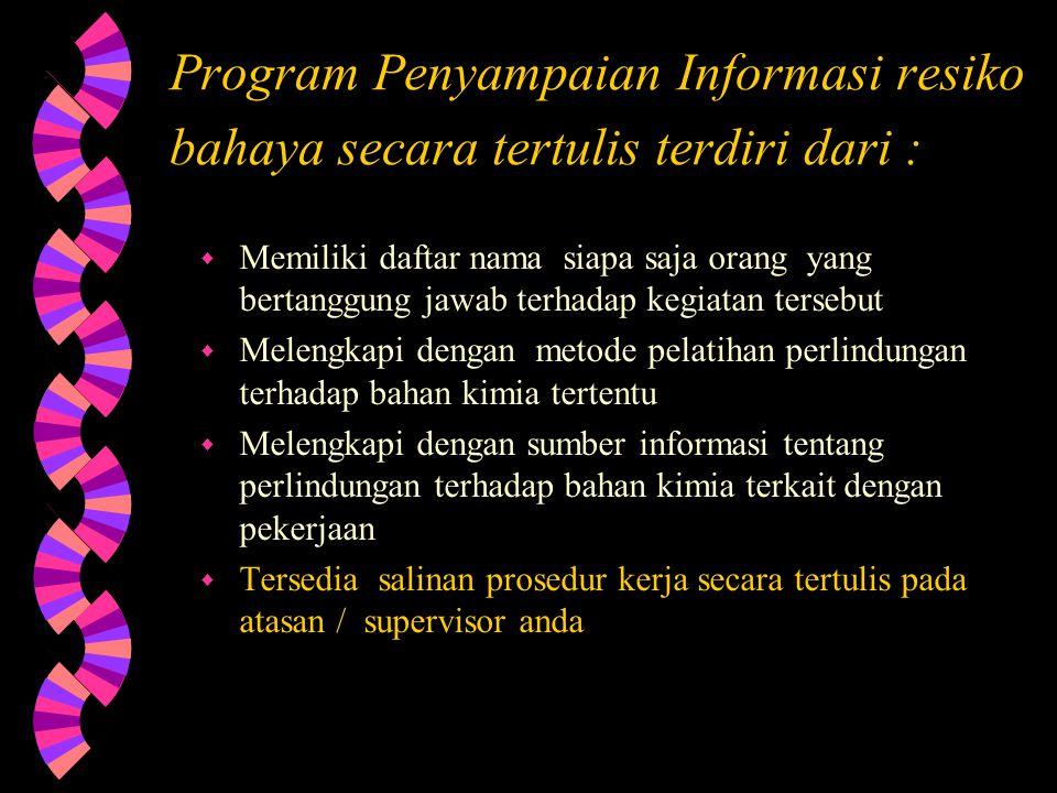 Program Penyampaian Informasi resiko bahaya secara tertulis terdiri dari :