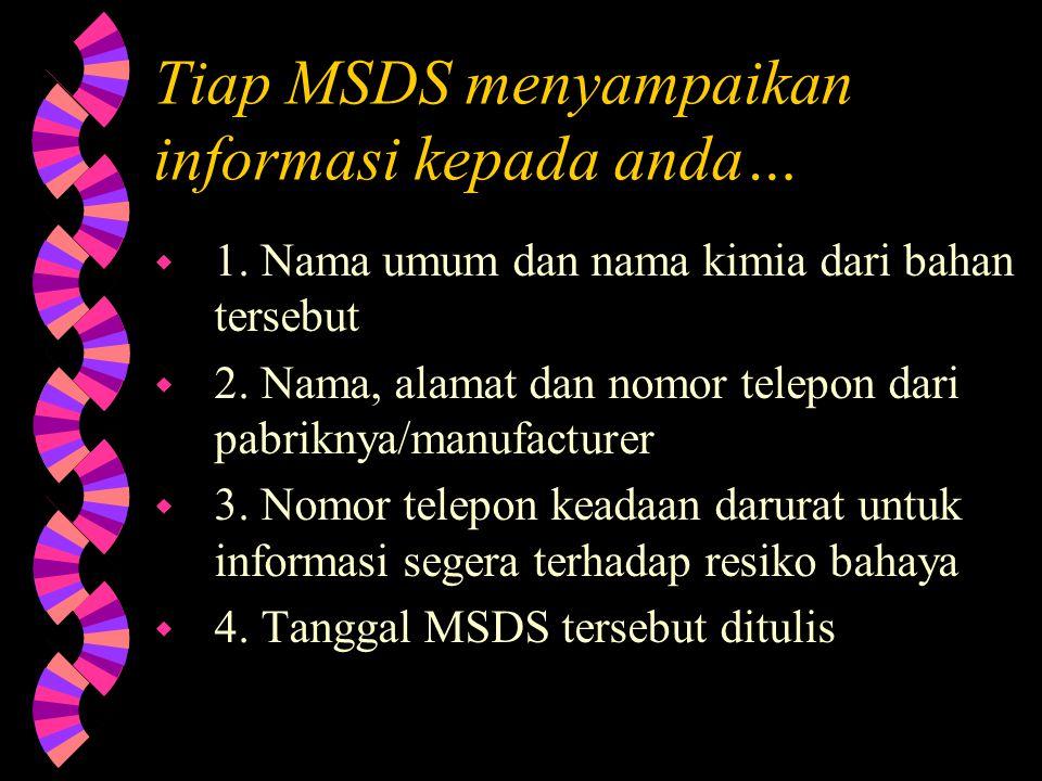Tiap MSDS menyampaikan informasi kepada anda…