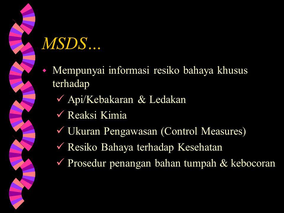 MSDS… Mempunyai informasi resiko bahaya khusus terhadap