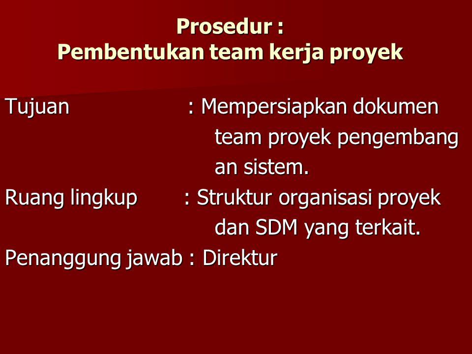 Prosedur : Pembentukan team kerja proyek