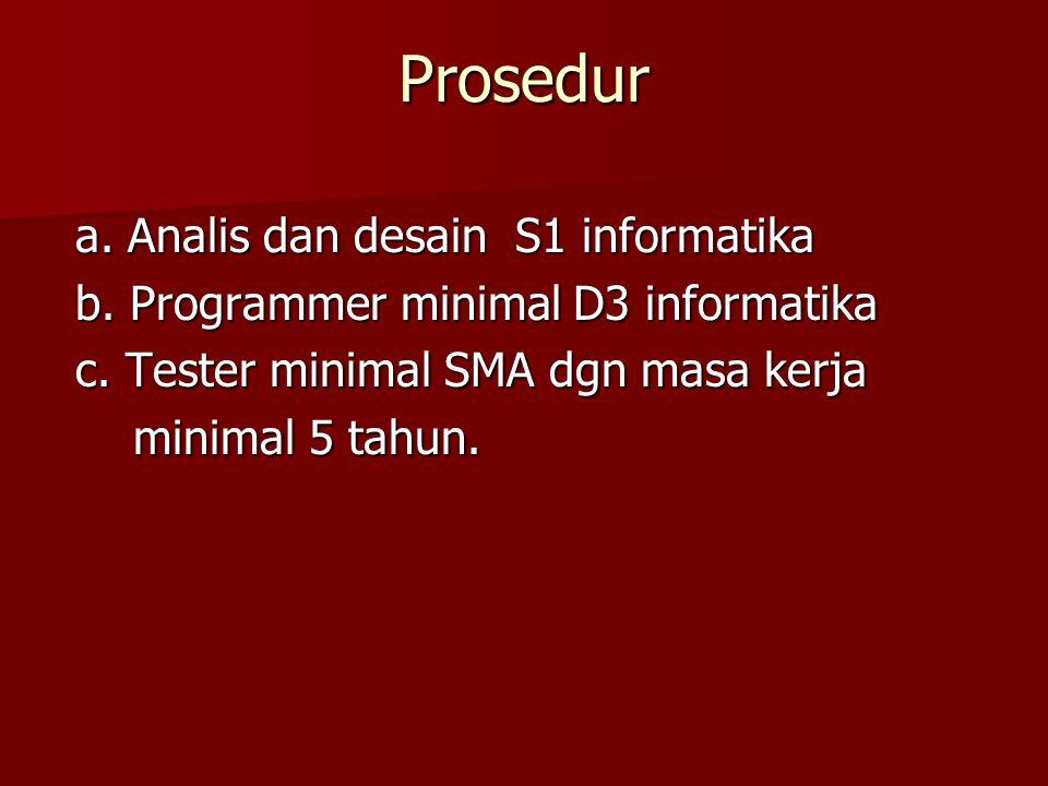 Prosedur a. Analis dan desain S1 informatika