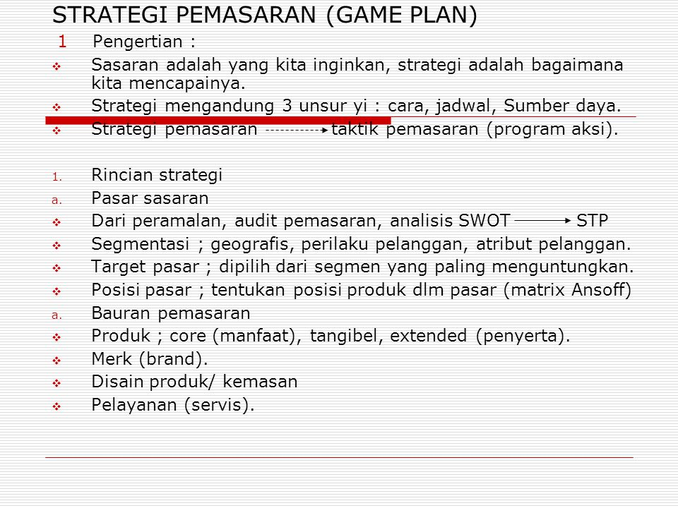 STRATEGI PEMASARAN (GAME PLAN)‏