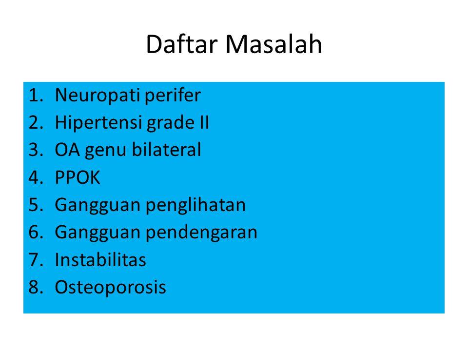 Daftar Masalah Neuropati perifer Hipertensi grade II OA genu bilateral