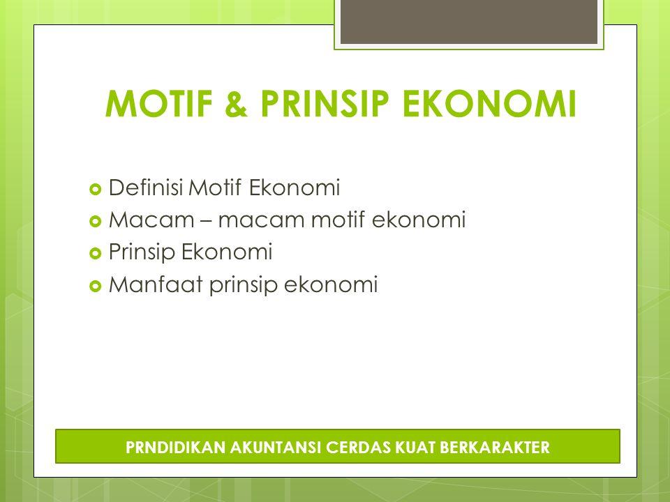 MOTIF & PRINSIP EKONOMI