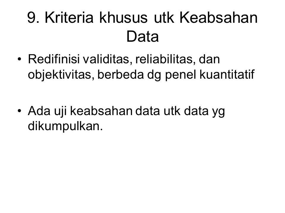 9. Kriteria khusus utk Keabsahan Data