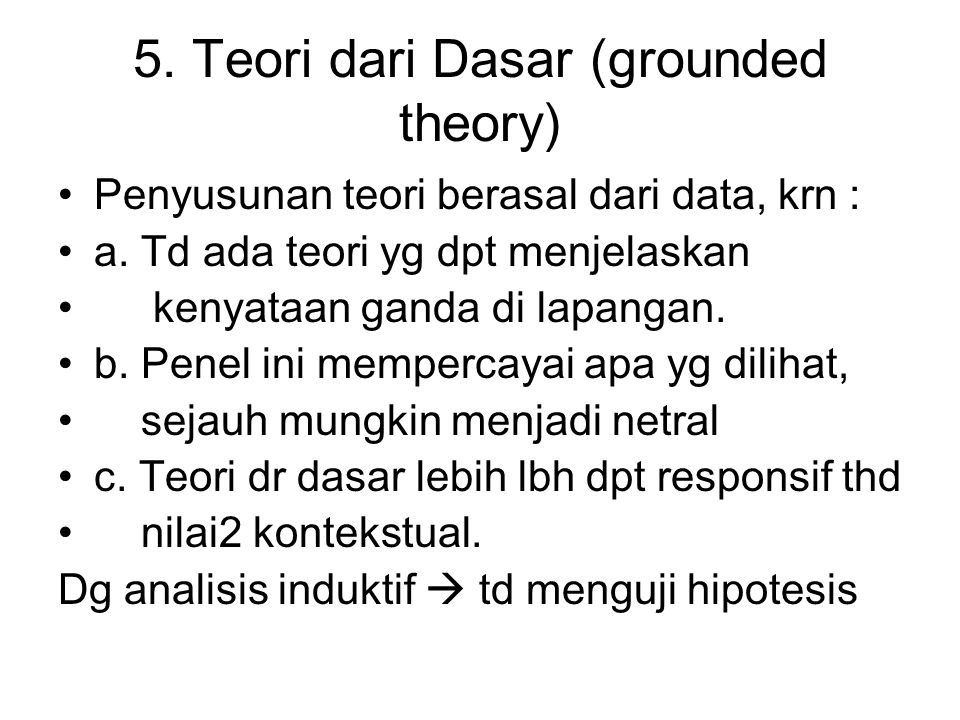 5. Teori dari Dasar (grounded theory)
