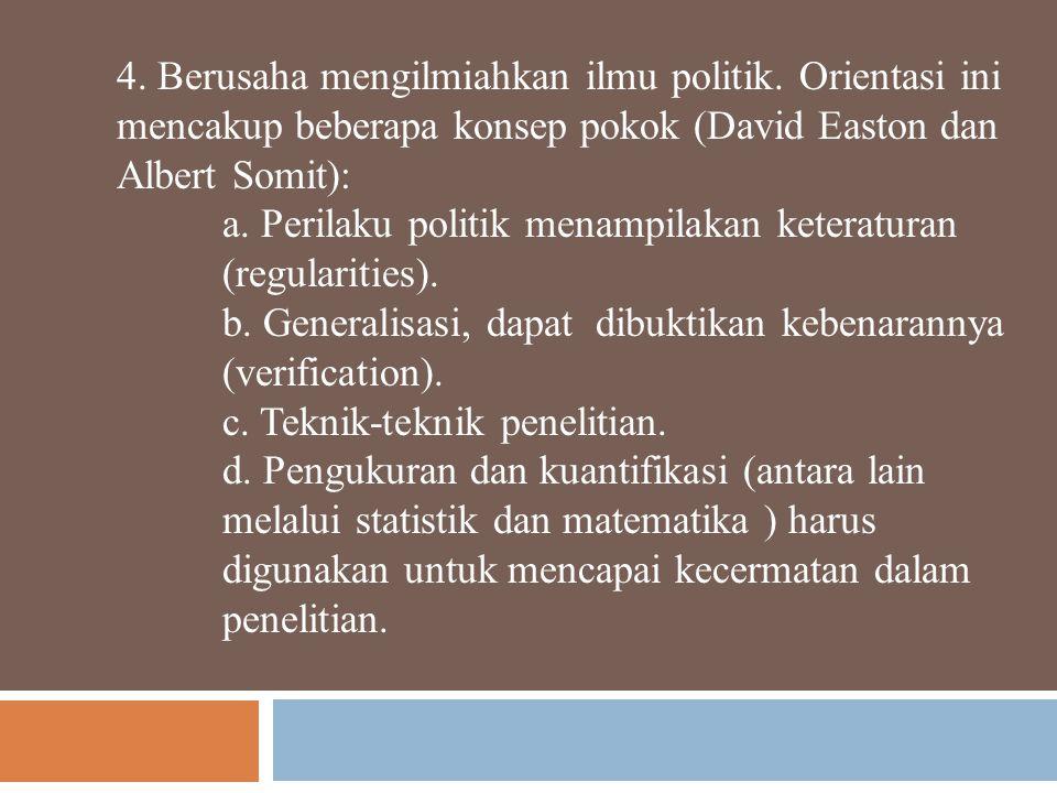 4. Berusaha mengilmiahkan ilmu politik