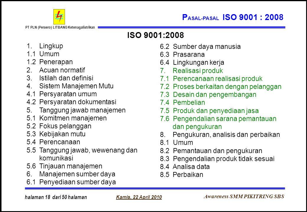 ISO 9001:2008 PASAL-PASAL ISO 9001 : 2008 1. Lingkup
