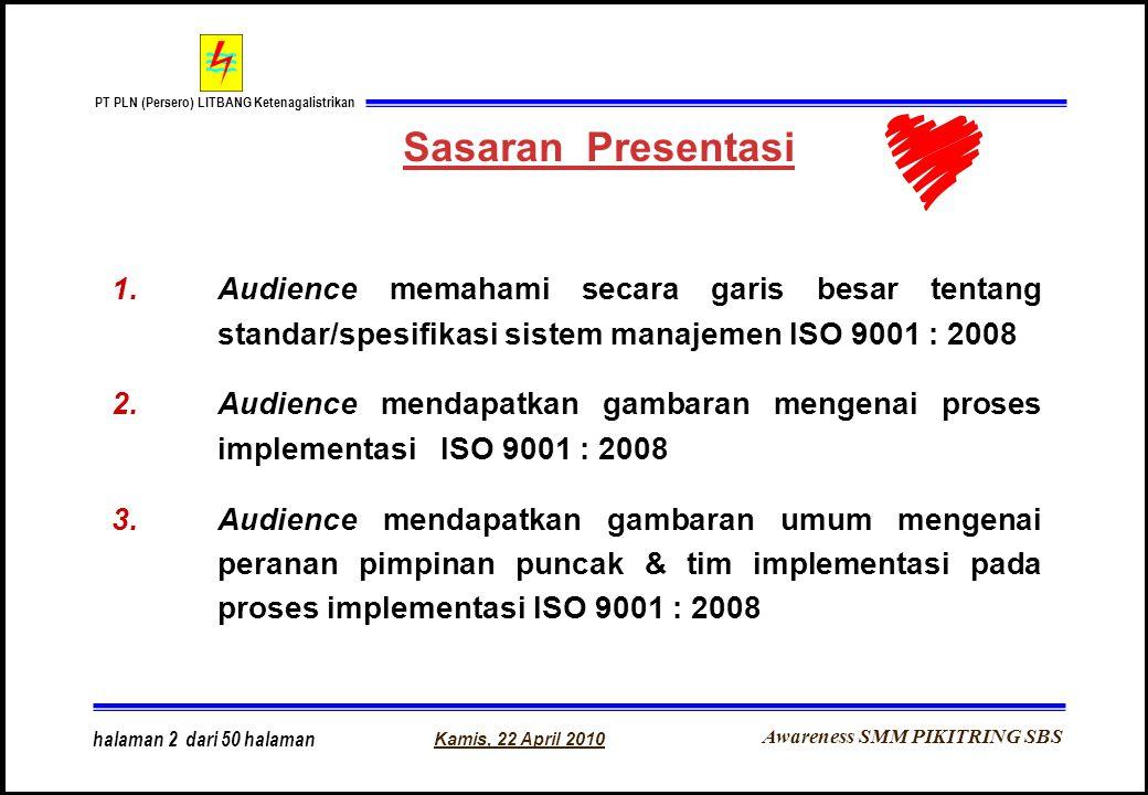 Sasaran Presentasi Audience memahami secara garis besar tentang standar/spesifikasi sistem manajemen ISO 9001 : 2008.