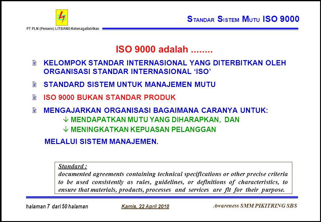 ISO 9000 adalah ........ STANDAR SISTEM MUTU ISO 9000