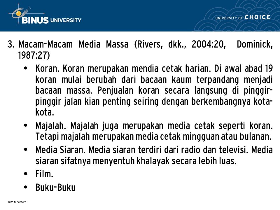 Macam-Macam Media Massa (Rivers, dkk., 2004:20, Dominick, 1987:27)