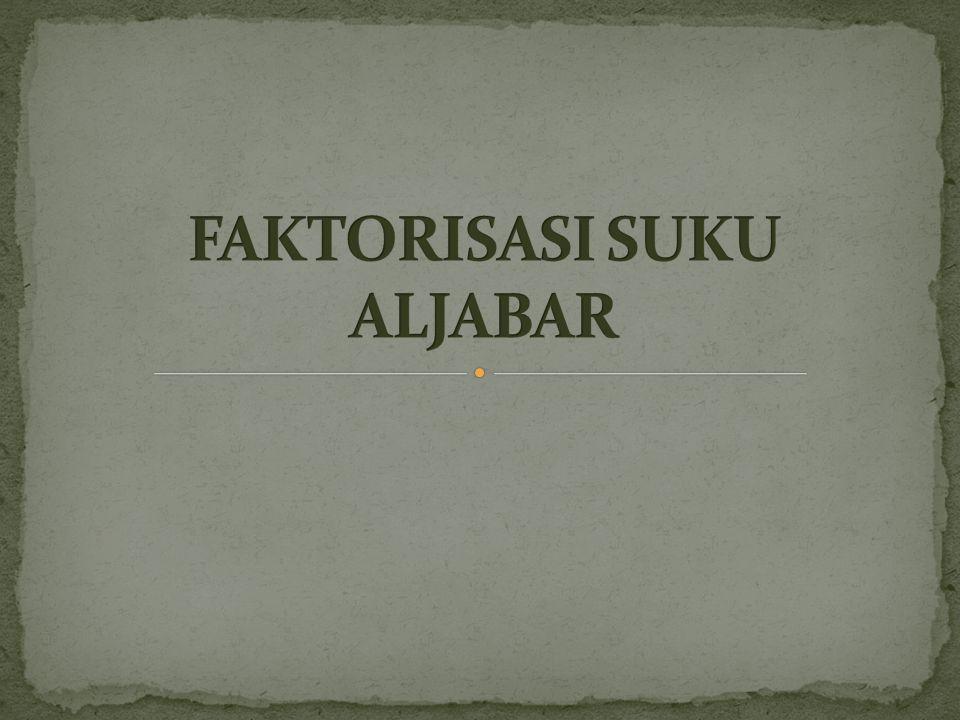 FAKTORISASI SUKU ALJABAR
